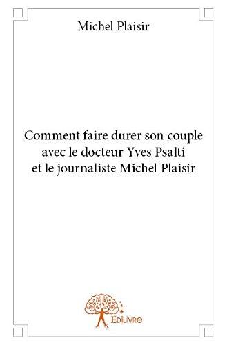 Comment Faire Durer Son Couple avec le Docteur Yves Psalti et le Journaliste Michel Plaisir