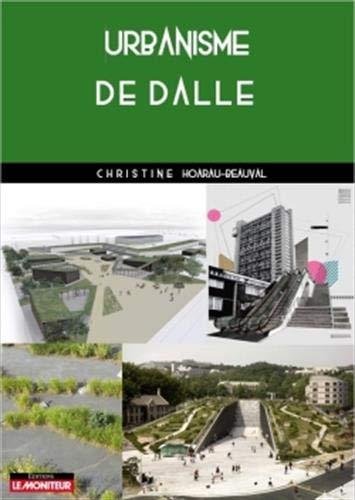 Urbanisme de dalle: D'hier à demain par Christine Hoarau-Beauval