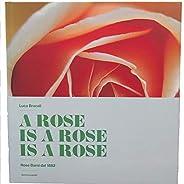 A Rose is a rose is a rose, Rose Barni ®, giardinaggio, coltivazione rosa, libro fotografico, rosa rossa,