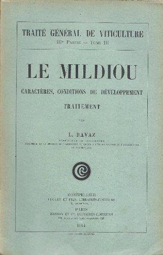 le-mildiou-caractres-conditions-de-dveloppement-traitement-trait-gnral-de-viticulture-iiie-partie-tome-iii
