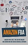 Amazon FBA: Logistik von A bis Z: Wie sie mit Amazon Ihre Brand und Ihr eigenes...