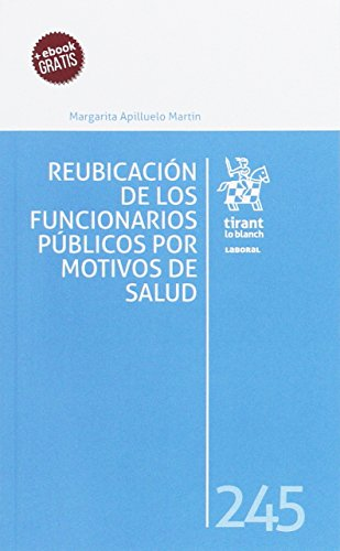 Reubicación de los Funcionarios Públicos por Motivos de Salud (Laboral) por Margarita Apilluelo Martin
