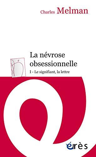 La nvrose obsessionnelle : Tome 1 : Le signifiant, la lettre