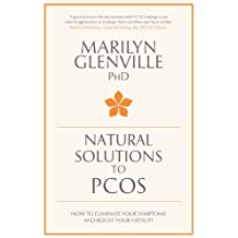 Natural Solutions to PCOS: How to eliminate your symptoms and boost your fertility (English Edition)