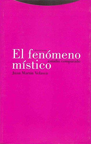 El fenómeno místico: Estudio comparado (Estructuras y Procesos. Religión) por Juan Martín Velasco