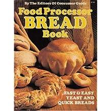Food Processor Bread Cookbook by Consumer Guide (1980-04-01)