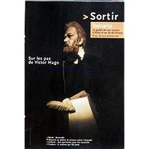 TELERAMA SORTIR [No 95] du 20/02/2002 - SUR LES PAS DE VICTOR HUGO - WORLD - BUMCELLO - MEURTRE AU PALAIS - LA SCIENCE MENE L'ENQUETE - ENFANTS - CINEMA - LA MAISON QUI FAIT PEUR - ST. BOLLANI TROI - KURT ELLING QUARTET - RANDY BRECKER EUROPEAN QUINTET - SHIRLEY ET DINO - ERIC TOULIS - J. HAUROGNE - FLORENCE PELLY - MAHLER ET ESCHENBACH - POETES FEMININS DU 20EME MIS EN MUSIQUE - PARIS - VIENNE - BROADWAY - LA MUSIQUE S'AMUSE - MYUNG-WHUN CHUNG