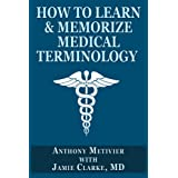 How to Learn & Memorize Medical Terminology ... Using a Memory Palace Specifically Designed for Achieving Medical Fluency (Magnetic Memory Series) (English Edition)