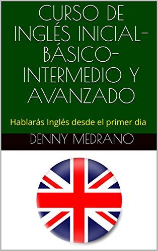 CURSO DE INGLÉS INICIAL-BÁSICO-INTERMEDIO Y AVANZADO: Hablarás ...