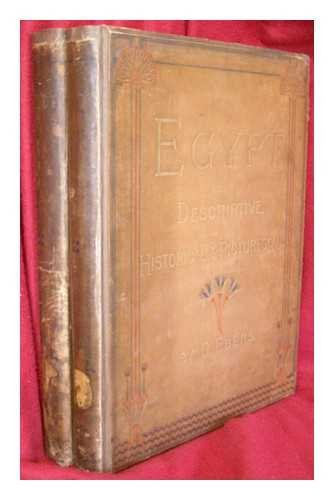 Egypt : descriptive, historical and picturesque / by G. Ebers ; translated from the original German by Clara Bell ; with an introduction and notes by S. Birch [complete in 2 volumes]