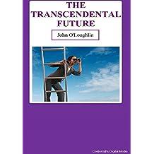 The Transcendental Future (English Edition)