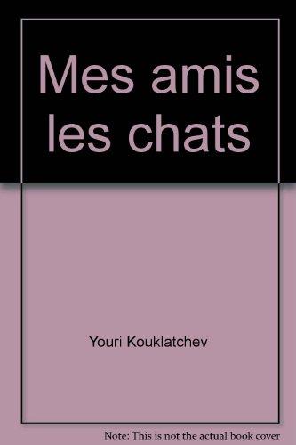 Mes amis les chats par Youri Kouklatchev