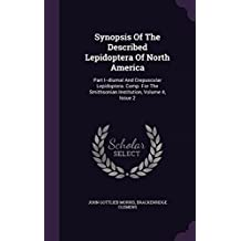Synopsis of the Described Lepidoptera of North America: Part I--Diurnal and Crepuscular Lepidoptera. Comp. for the Smithsonian Institution, Volume 4, Issue 2