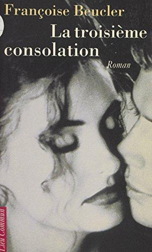 La troisième consolation (Romans Français) (French Edition)