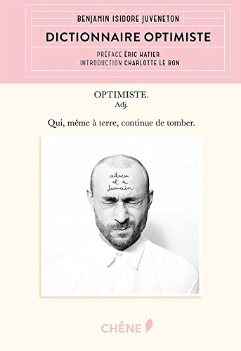 Dictionnaire optimiste par Benjamin Isidore Juveneton
