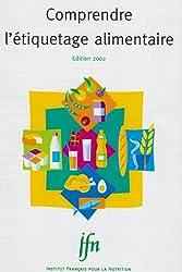 Comprendre l'étiquetage alimentaire, édition 2002