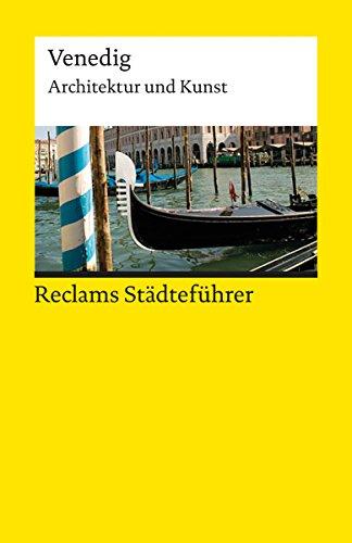 Reclams Städteführer Venedig: Architektur und Kunst (Reclams Städteführer - Architektur und Kunst)
