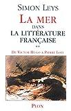 La mer dans la littérature française - Volume 2, De Victor Hugo à Pierre Loti