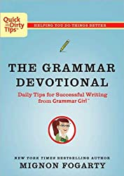 The Grammar Devotional: Daily Tips for Successful Writing from Grammar Girl (TM) (Quick & Dirty Tips) by Fogarty, Mignon published by Holt Paperbacks (2009) Paperback