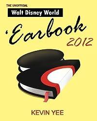 Unofficial Walt Disney World 'Earbook 2012 by Kevin Yee (2013-02-07)