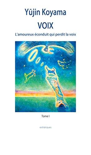 Couverture du livre VOIX: L'amoureux éconduit qui perdit la voix