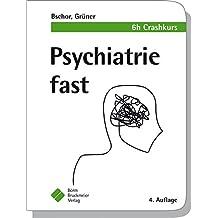 Psychiatrie fast: 6 h Crashkurs (fasts)