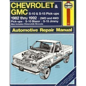 Chevrolet S-10 Gmc S-15 and Olds Bravada Automotive Repair Manual, 1982-1992