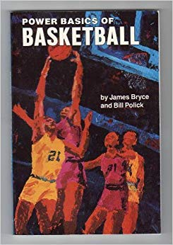 Power Basics of Basketball par  James Bryce