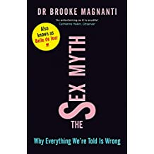 The Sex Myth: Why Everything We're Told is Wrong[mass market]