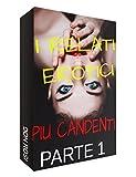 I RACCONTI EROTICI PIU CANDENTI (parte 1)