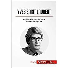 Yves Saint Laurent: El visionario que transforma la moda del siglo XX (Historia)