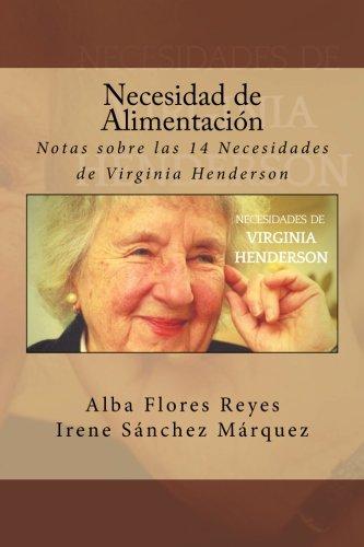 Necesidad de Alimentacion: Notas sobre las 14 Necesidades de Virginia Henderson: Volume 2 por Alba Flores Reyes
