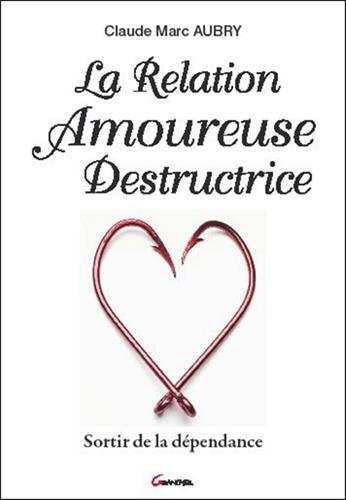 La Relation Amoureuse Destructrice