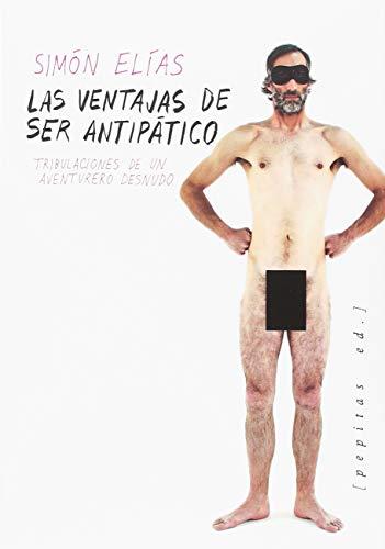 Las ventajas de ser antipático (NoFicción) por Simón Elías Barasoain