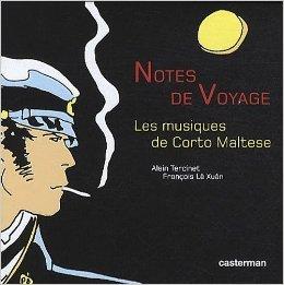Notes de voyage : Les musiques de Corto Maltese (3CD audio) de Alain Tercinet,François Lê Xuân ( 2 décembre 2009 )