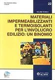 Materiali impermeabilizzanti e termoisolanti per l'involucro edilizio: un binomio