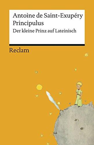 Principulus: Der kleine Prinz auf Lateinisch (Reclams Universal-Bibliothek)