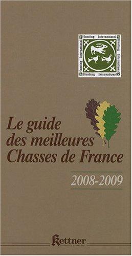 Le guides des meilleures chasses de France par Erick Berville