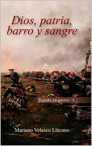 Dios, patria, barro y sangre (España en guerra nº 6) eBook ...
