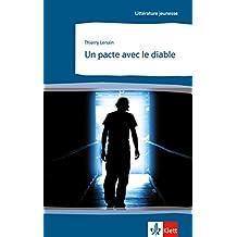 Un pacte avec le diable: Französische Lektüre für das 4. Lernjahr. Behutsam gekürzt, mit Annotationen (Littérature jeunesse)