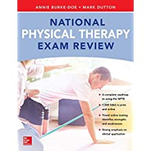 National Physical Therapy Exam and Review By annie Burke-Doe , Mark Dutton