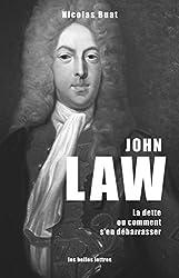 John Law: La dette, ou comment s'en débarrasser (Penseurs de la liberté t. 5)