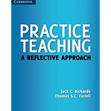 Practice Teaching: A Reflective Approach by Jack C. Richards (2011-03-14)