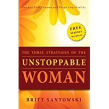 The Three Strategies of the Unstoppable Woman (English Edition)
