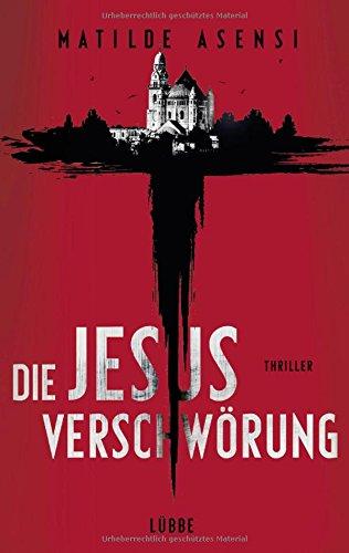Asensi, Matilde: Die Jesus-Verschwörung