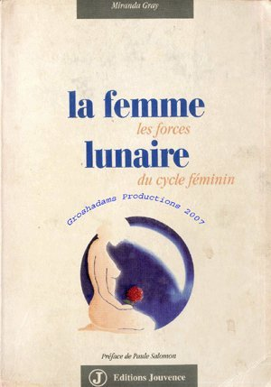La femme lunaire : Les forces du cycle féminin