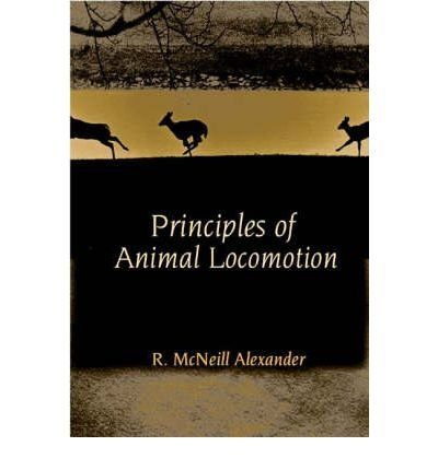 [ PRINCIPLES OF ANIMAL LOCOMOTION BY ALEXANDER, R.MCNEILL](AUTHOR)PAPERBACK