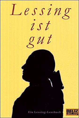 Lessing ist gut: Ein Lessing-Lesebuch (Gulliver) -