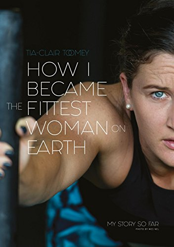 How I Became The Fittest Woman On Earth: My Story So Far (English Edition)