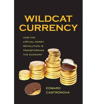 [(Wildcat Currency)] [ By (author) Edward Castronova ] [June, 2014]